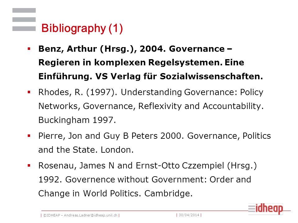 | ©IDHEAP – Andreas.Ladner@idheap.unil.ch | | 30/04/2014 | Bibliography (1) Benz, Arthur (Hrsg.), 2004.