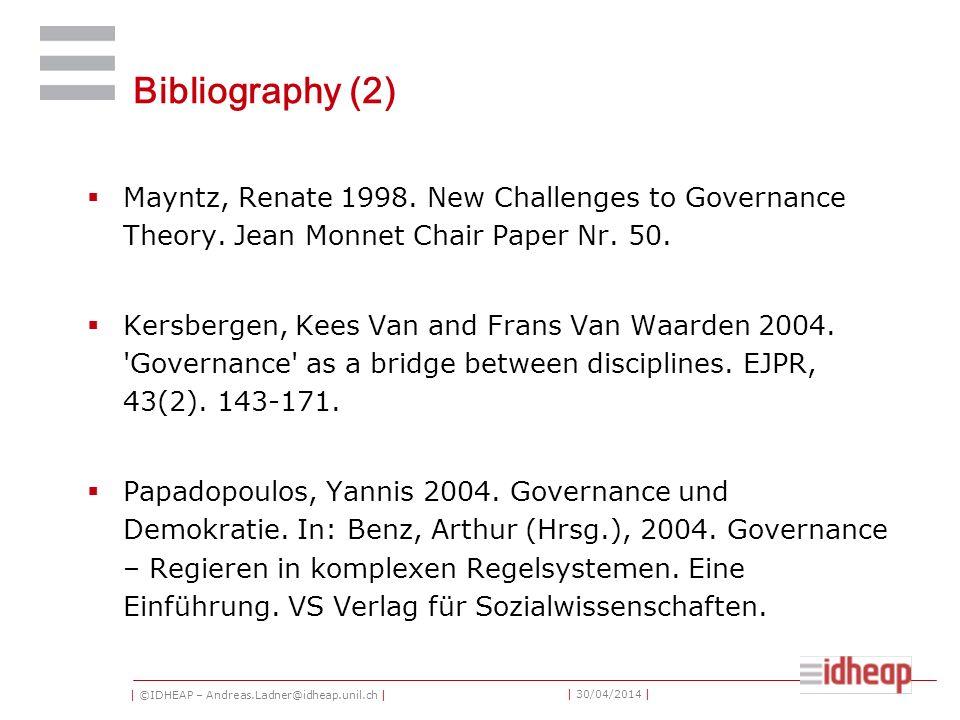 | ©IDHEAP – Andreas.Ladner@idheap.unil.ch | | 30/04/2014 | Bibliography (2) Mayntz, Renate 1998.