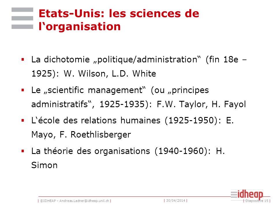 | ©IDHEAP – Andreas.Ladner@idheap.unil.ch | | 30/04/2014 | Europe: la science de ladministration publique Les précurseurs (17e – 19e siècle): science