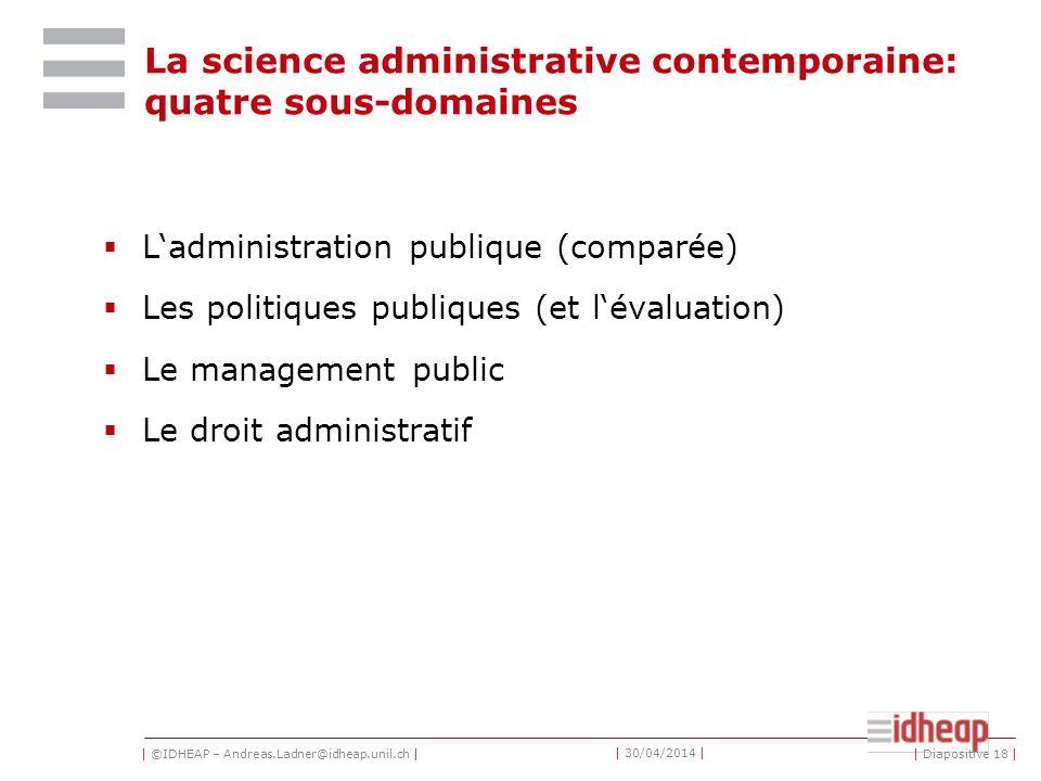 | ©IDHEAP – Andreas.Ladner@idheap.unil.ch | | 30/04/2014 | La science administrative contemporaine (2) Le courant sociologique Objectif: progresser da