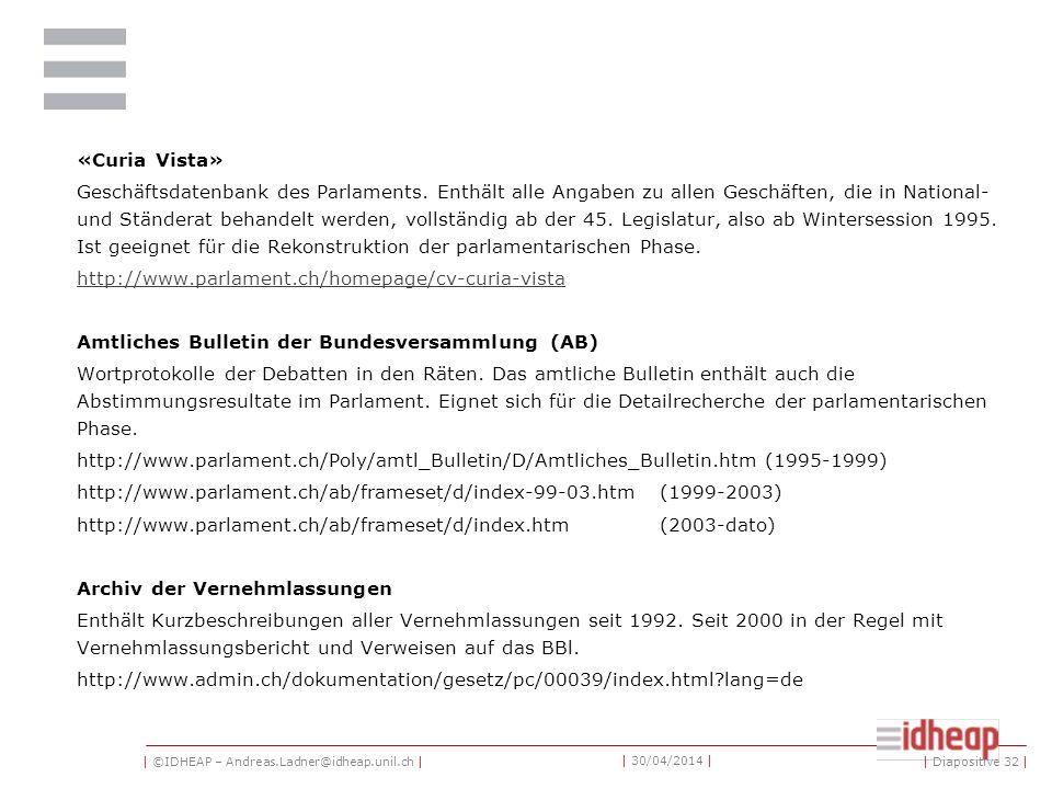 | ©IDHEAP – Andreas.Ladner@idheap.unil.ch | | 30/04/2014 | 4. Bases de données et outils de recherche | Diapositive 31 |