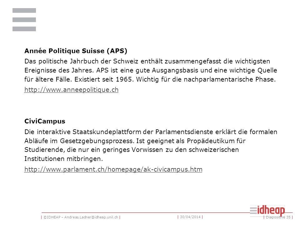 | ©IDHEAP – Andreas.Ladner@idheap.unil.ch | | 30/04/2014 | Angaben zu Volksabstimmungen Die Seite der Bundeskanzlei enthält chronologisch geordnet die