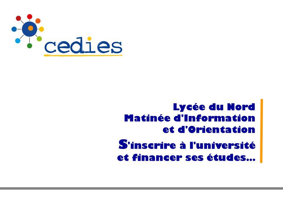 S inscrire à l université et financer ses études… Lycée du Nord Matinée d Information et d Orientation
