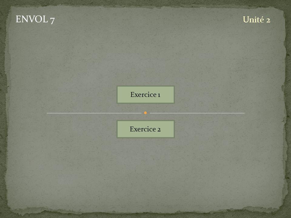 ENVOL 7 Unité 2 Exercice 1 Exercice 2