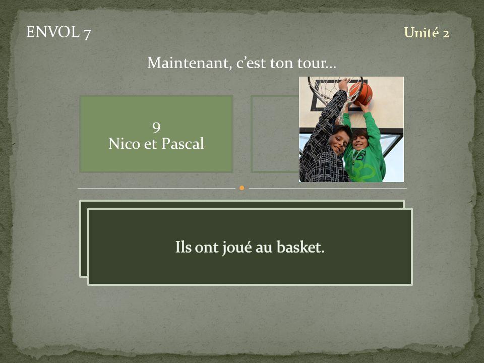ENVOL 7 Unité 2 9 Nico et Pascal Maintenant, cest ton tour… pic