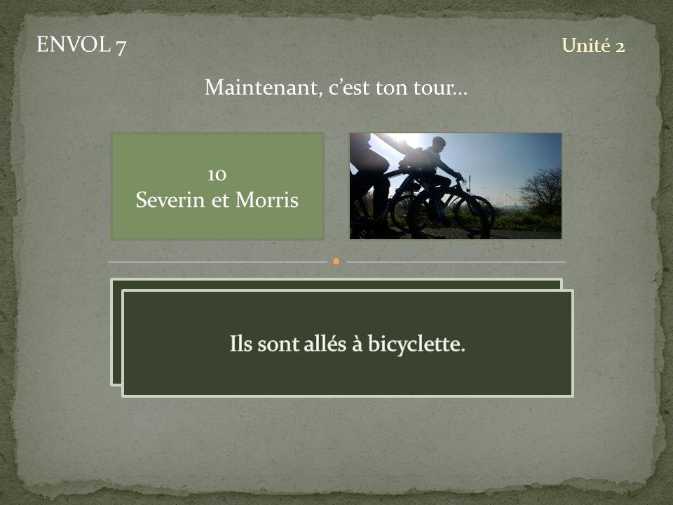 ENVOL 7 Unité 2 10 Severin et Morris Maintenant, cest ton tour… pic
