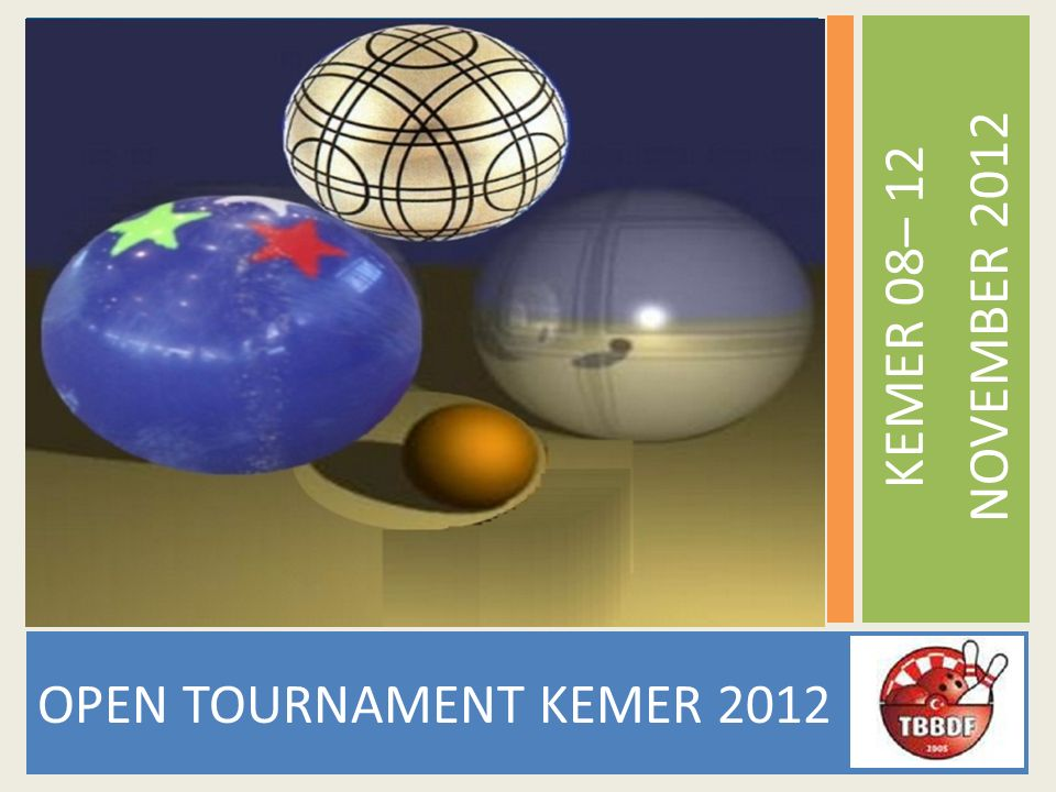 OPEN TOURNAMENT KEMER 2012 KEMER 08– 12 NOVEMBER 2012