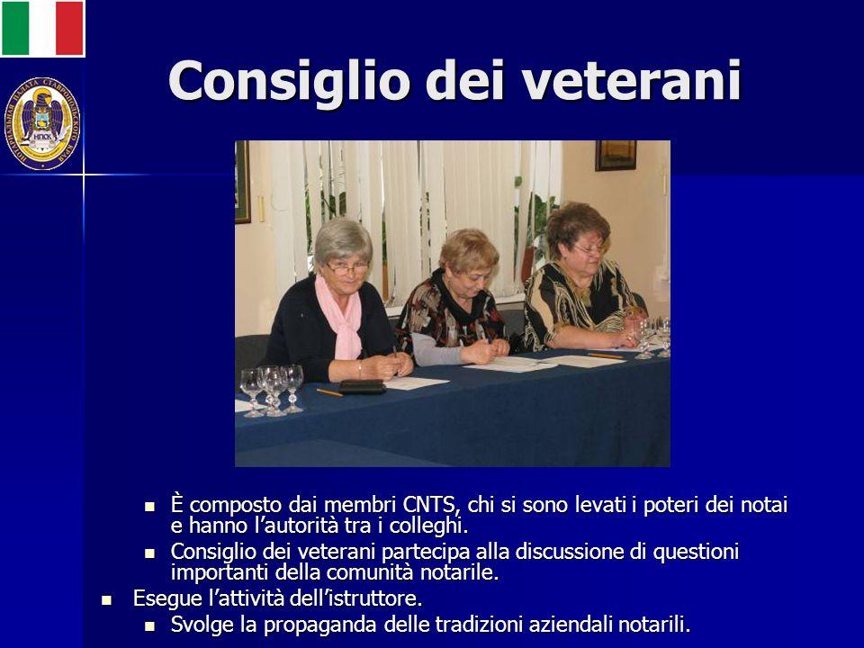 Consiglio dei veterani È composto dai membri CNTS, chi si sono levati i poteri dei notai e hanno lautorità tra i colleghi.