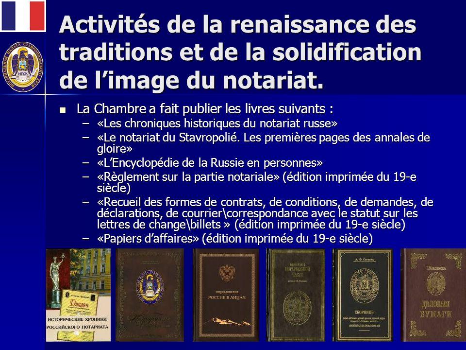 Activités de la renaissance des traditions et de la solidification de limage du notariat.