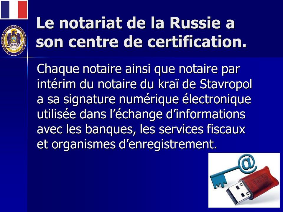 Le notariat de la Russie a son centre de certification.