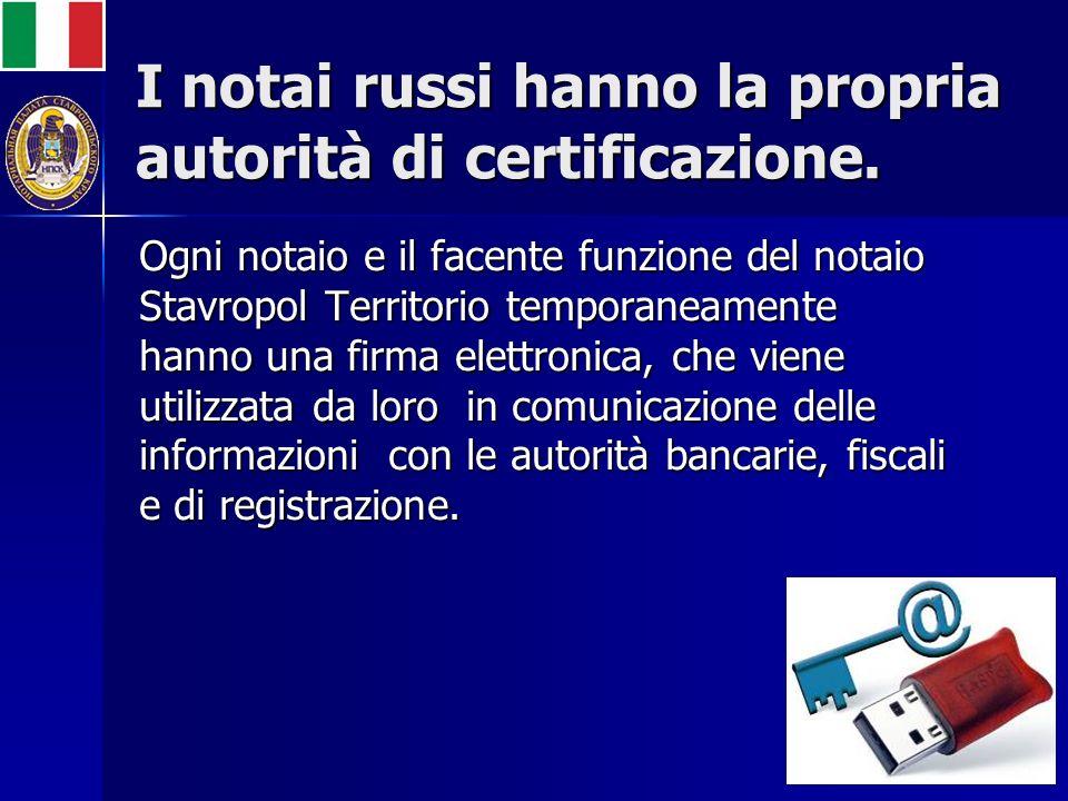 I notai russi hanno la propria autorità di certificazione.