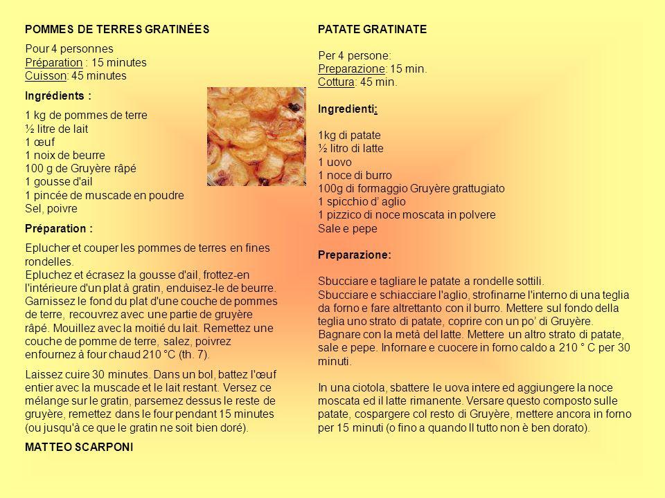 POMMES DE TERRES GRATINÉES Pour 4 personnes Préparation : 15 minutes Cuisson: 45 minutes Ingrédients : 1 kg de pommes de terre ½ litre de lait 1 œuf 1