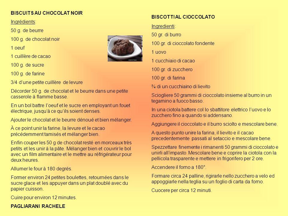 BISCUITS AU CHOCOLAT NOIR Ingrédients: 50 g. de beurre 100 g. de chocolat noir 1 oeuf 1 cuillère de cacao 100 g. de sucre 100 g. de farine 3/4 dune pe