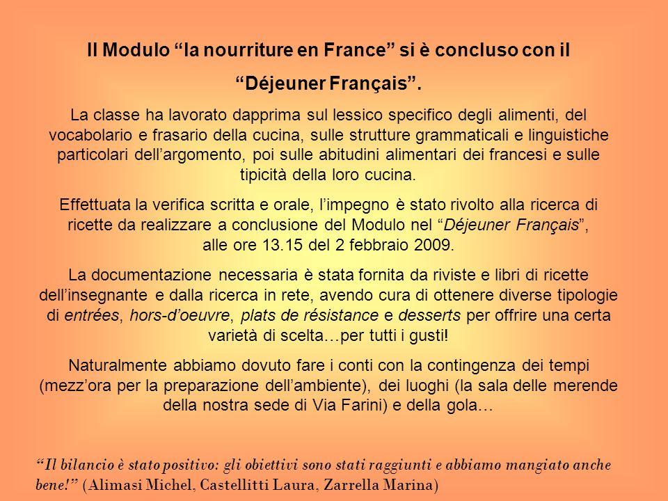 Il Modulo la nourriture en France si è concluso con il Déjeuner Français. La classe ha lavorato dapprima sul lessico specifico degli alimenti, del voc