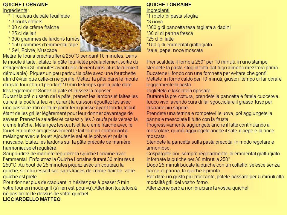 QUICHE LORRAINE Ingredienti *1 rotolo di pasta sfoglia *3 uova *300 g di pancetta tesa tagliata a dadini *30 dl di panna fresca *25 cl di latte *150 g