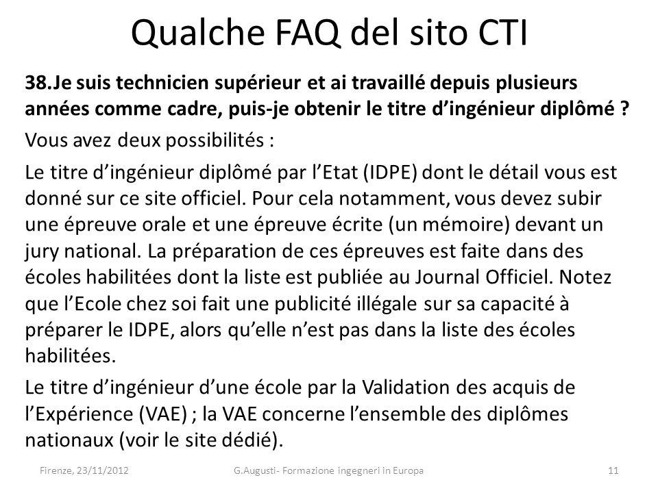 Qualche FAQ del sito CTI 38.Je suis technicien supérieur et ai travaillé depuis plusieurs années comme cadre, puis-je obtenir le titre dingénieur diplômé .