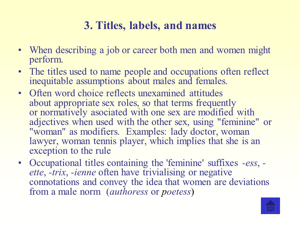 3. Titles, labels, and names When describing a job or career both men and women might perform. The titles used to name people and occupations often re