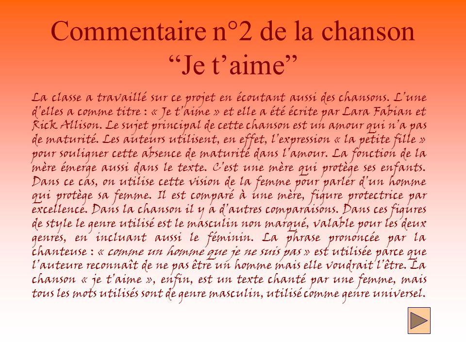 Commentaire n°2 de la chanson Je taime La classe a travaillé sur ce projet en écoutant aussi des chansons.