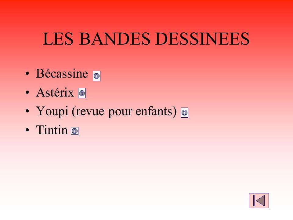 LES BANDES DESSINEES Bécassine Astérix Youpi (revue pour enfants) Tintin