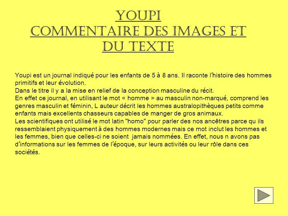 YOUPI COMMENTAIRE DES IMAGES ET DU TEXTE Youpi est un journal indiqu é pour les enfants de 5 à 8 ans.