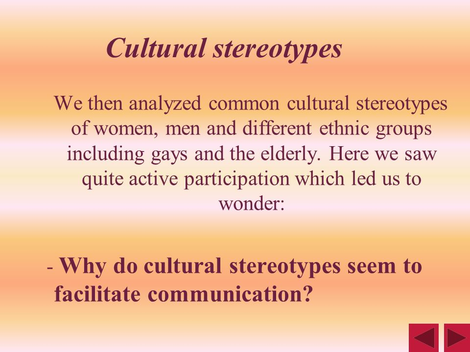 Cultural stereotypes We then analyzed common cultural stereotypes of women, men and different ethnic groups including gays and the elderly. Here we sa