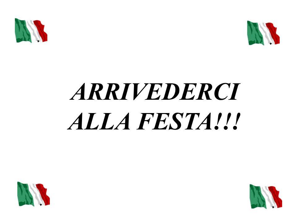 ARRIVEDERCI ALLA FESTA!!!
