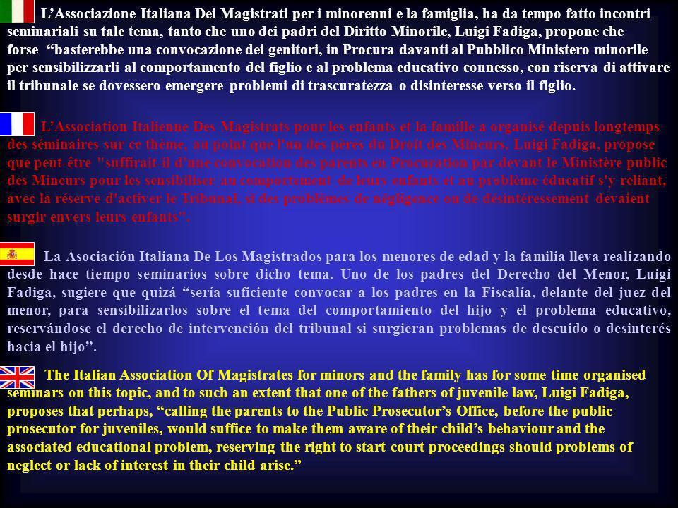 LAssociazione Italiana Dei Magistrati per i minorenni e la famiglia, ha da tempo fatto incontri seminariali su tale tema, tanto che uno dei padri del