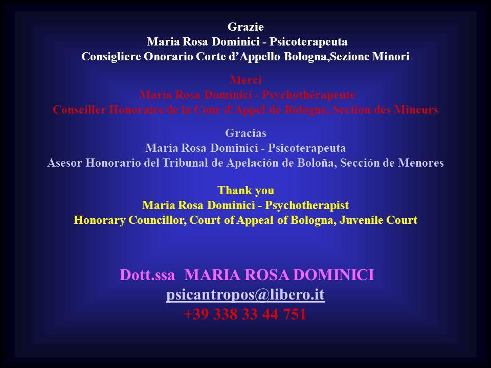 Grazie Maria Rosa Dominici - Psicoterapeuta Consigliere Onorario Corte dAppello Bologna,Sezione Minori Merci Maria Rosa Dominici - Psychothérapeute Co