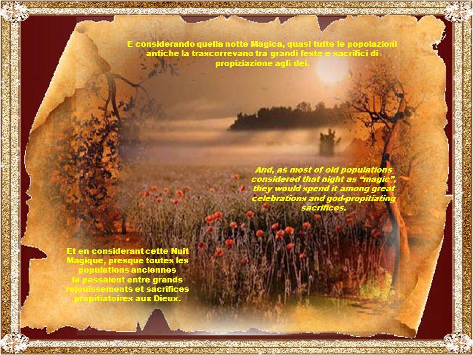 IL Solstizio di Inverno annuncia agli uomini che, da quel momento in poi, il lungo sonno della Natura finisce e, giorno dopo giorno, riprende la Vita.