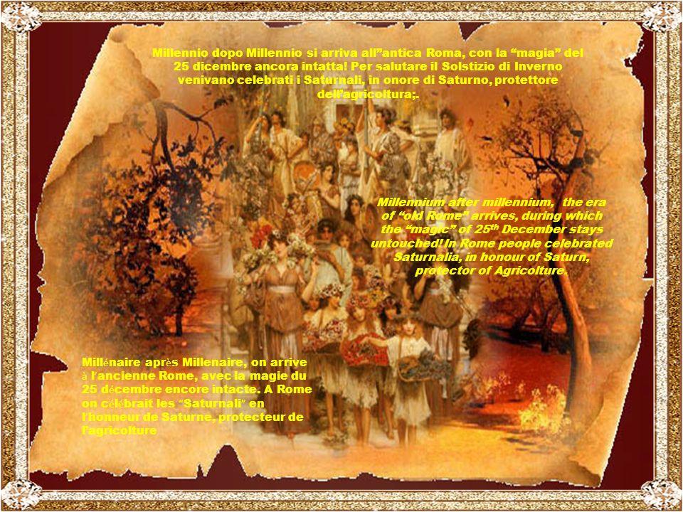 Per tal motivo, in tutte le Religioni, durante il Solstizio dinverno si festeggiava la nascita di un dio.