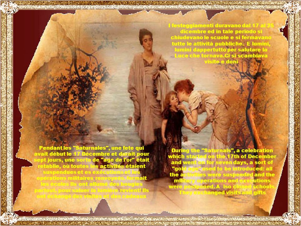 .. Millennio dopo Millennio si arriva allantica Roma, con la magia del 25 dicembre ancora intatta! Per salutare il Solstizio di Inverno venivano celeb