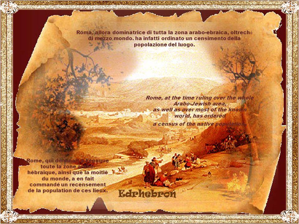 Anno 0 della nostra Era: due sposi di Nazareth (Palestina), Maria e Giuseppe, arrivano a Betlemme. Ann é e 0 de notre Ere: deux é poux de Nazareth (Pa