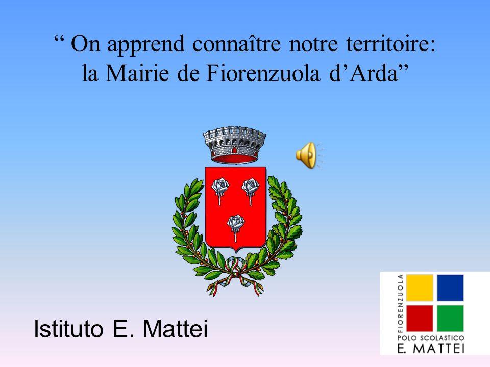 On apprend connaître notre territoire: la Mairie de Fiorenzuola dArda Istituto E. Mattei