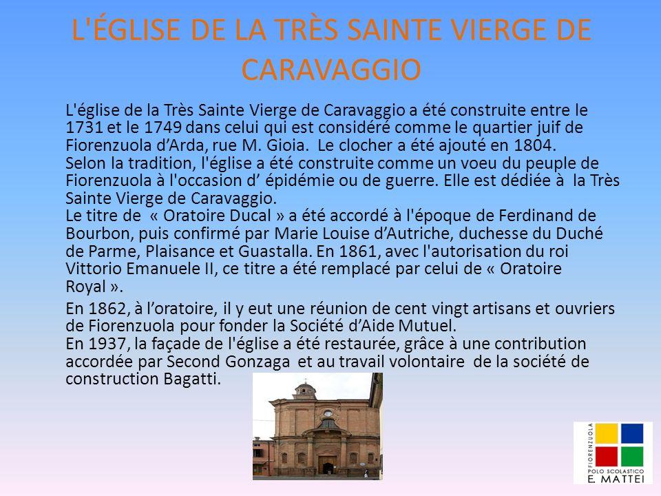 L'ÉGLISE DE LA TRÈS SAINTE VIERGE DE CARAVAGGIO L'église de la Très Sainte Vierge de Caravaggio a été construite entre le 1731 et le 1749 dans celui q