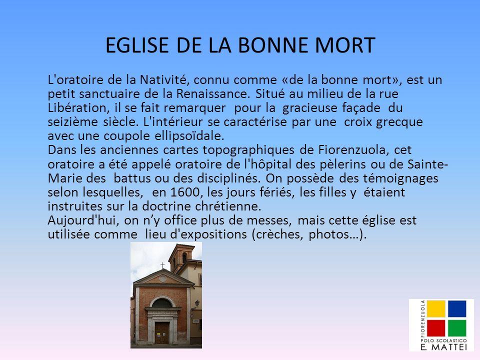 EGLISE DE LA BONNE MORT L'oratoire de la Nativité, connu comme «de la bonne mort», est un petit sanctuaire de la Renaissance. Situé au milieu de la ru