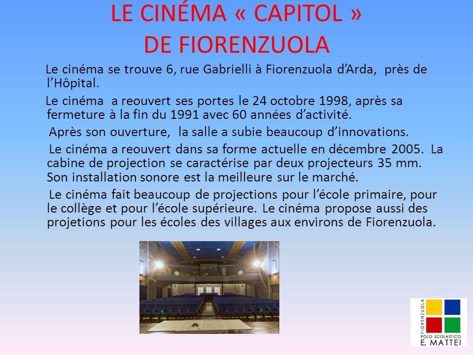 LE CINÉMA « CAPITOL » DE FIORENZUOLA Le cinéma se trouve 6, rue Gabrielli à Fiorenzuola dArda, près de lHôpital. Le cinéma a reouvert ses portes le 24