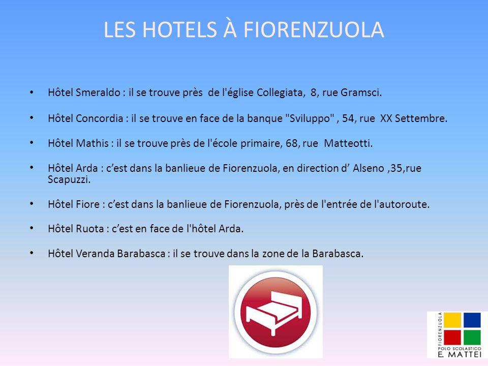 LES HOTELS À FIORENZUOLA Hôtel Smeraldo : il se trouve près de l'église Collegiata, 8, rue Gramsci. Hôtel Concordia : il se trouve en face de la banqu