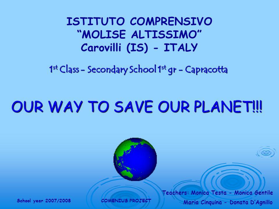 Teachers: Monica Testa - Monica Gentile Maria Cinquina - Donata DAgnillo School year 2007/2008COMENIUS PROJECT AIR POLLUTION … SOIL POLLUTION … WATER POLLUTION …