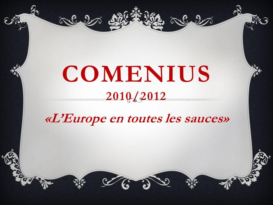 COMENIUS 2010/2012 «LEurope en toutes les sauces»