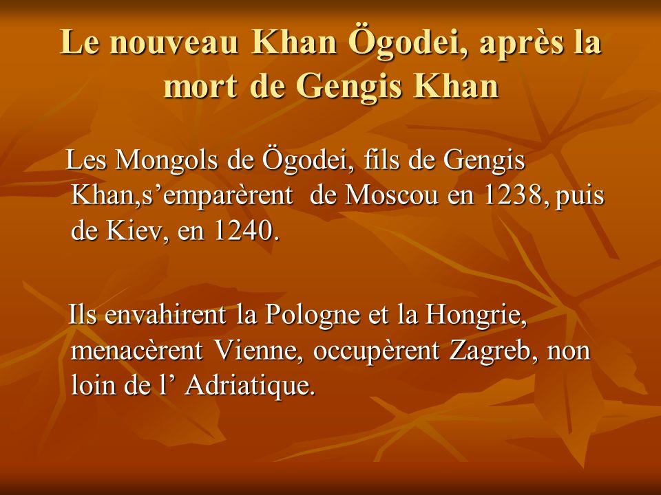 Les Mongols ne se présentent pas aux frontières dEurope Lalliance avec les Mongols, linvitation à la conversion et à la renonciation aux conquêtes semblent manquées, mais probablement les deux voyageurs avaient frappé le grand Khan plus quon pouvait imaginer.