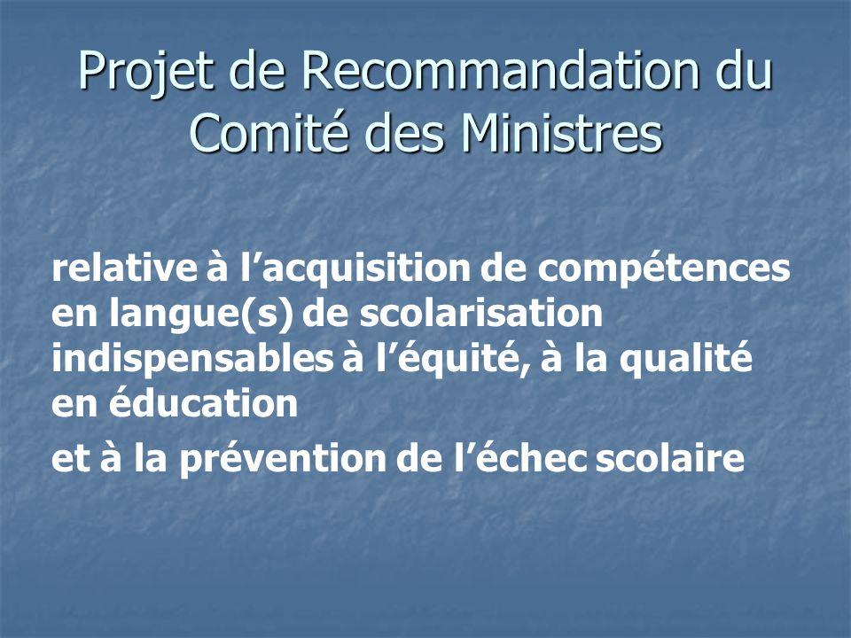 Projet de Recommandation du Comité des Ministres relative à lacquisition de compétences en langue(s) de scolarisation indispensables à léquité, à la q
