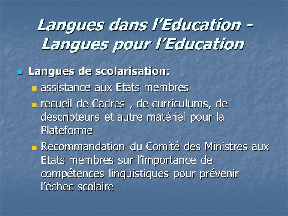 Langues dans lEducation - Langues pour lEducation Langues dans lEducation - Langues pour lEducation Langues de scolarisation: Langues de scolarisation