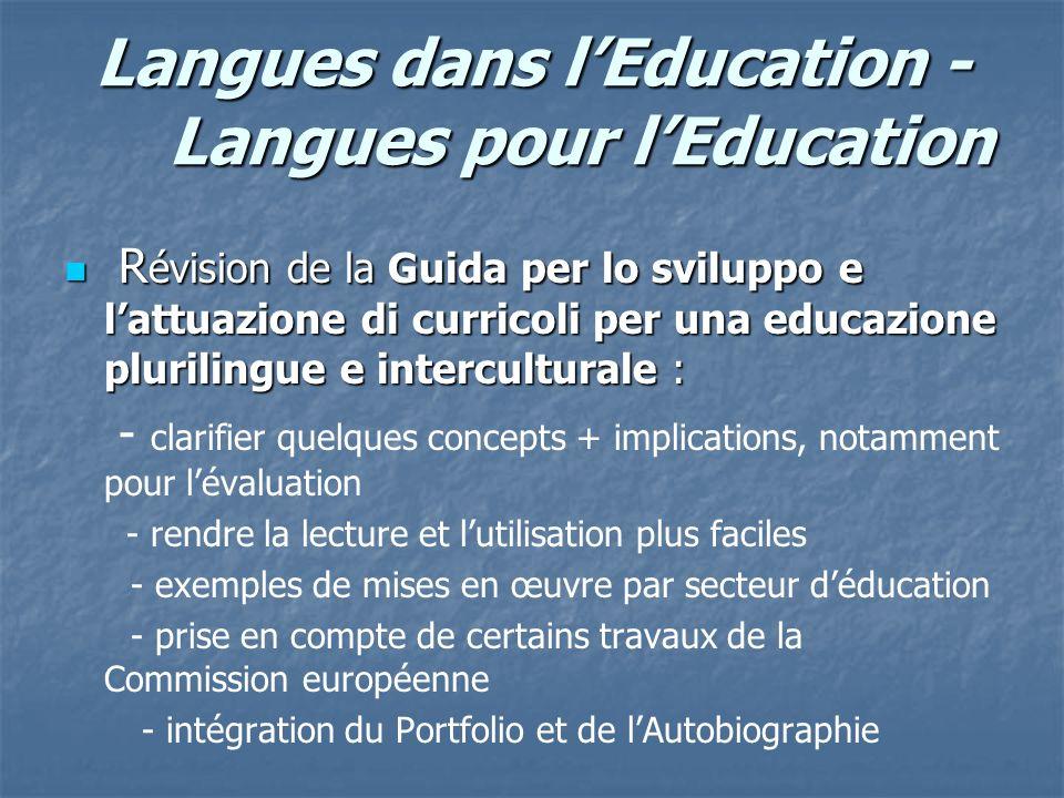 Langues dans lEducation - Langues pour lEducation R évision de la Guida per lo sviluppo e lattuazione di curricoli per una educazione plurilingue e in