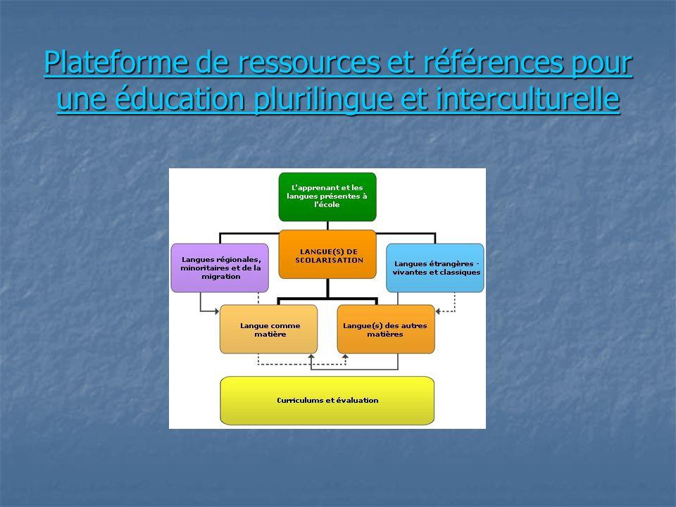 Plateforme de ressources et références pour une éducation plurilingue et interculturelle Plateforme de ressources et références pour une éducation plu