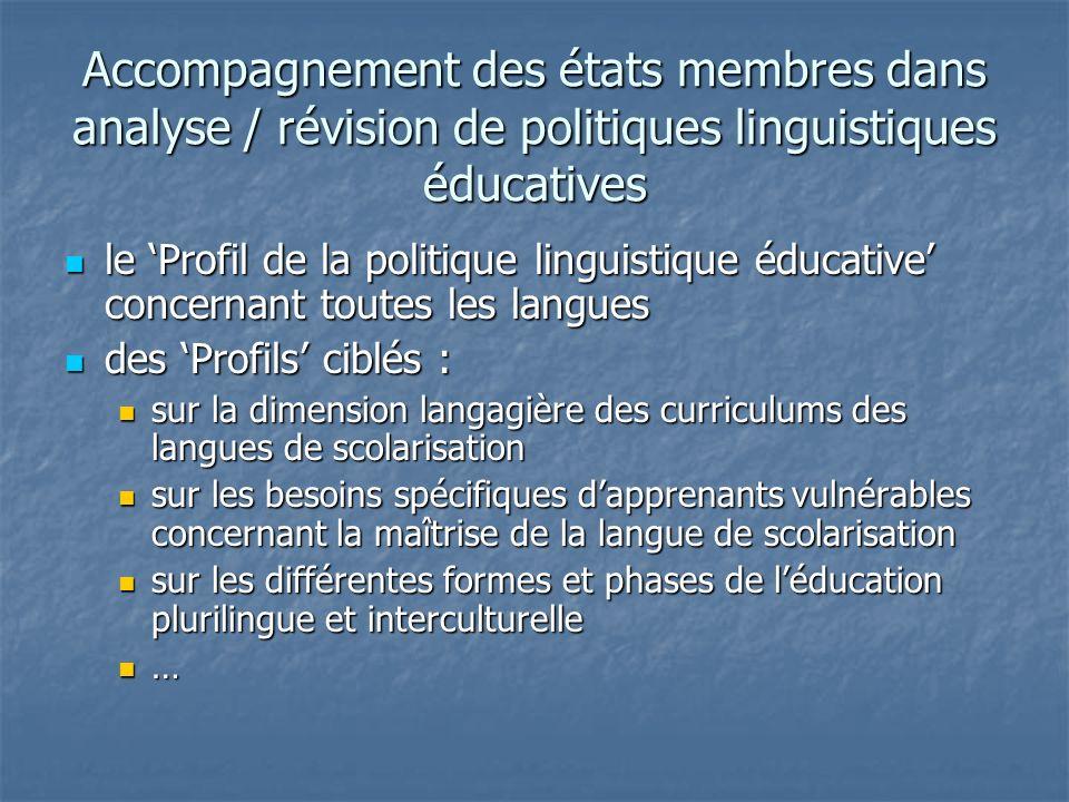 Accompagnement des états membres dans analyse / révision de politiques linguistiques éducatives le Profil de la politique linguistique éducative conce