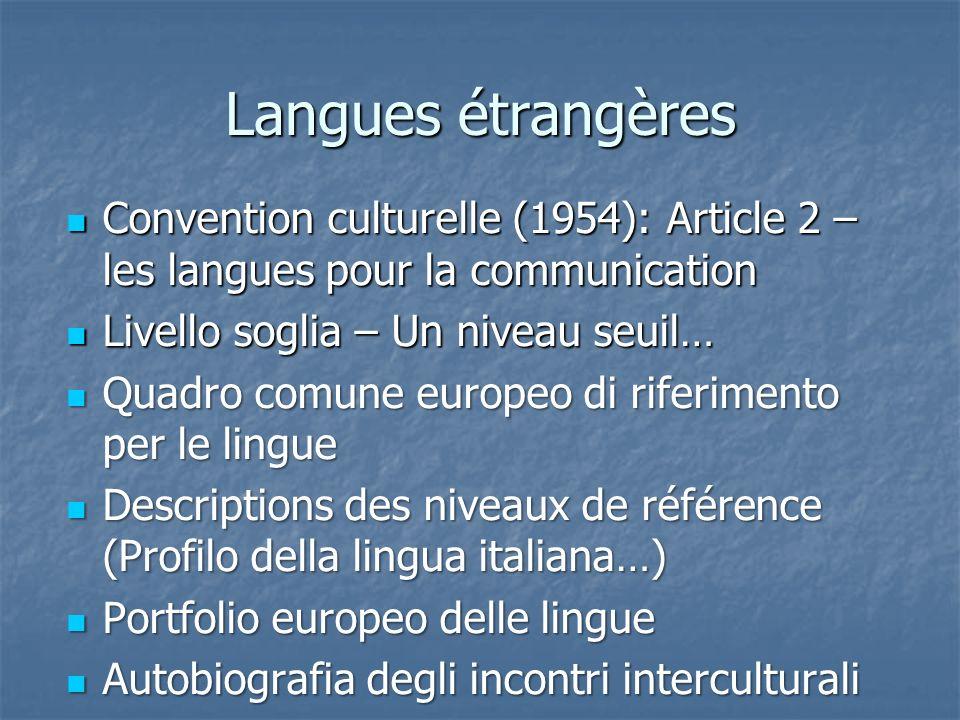 Langues étrangères Convention culturelle (1954): Article 2 – les langues pour la communication Convention culturelle (1954): Article 2 – les langues p