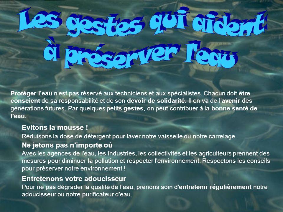 Protéger l eau n est pas réservé aux techniciens et aux spécialistes.