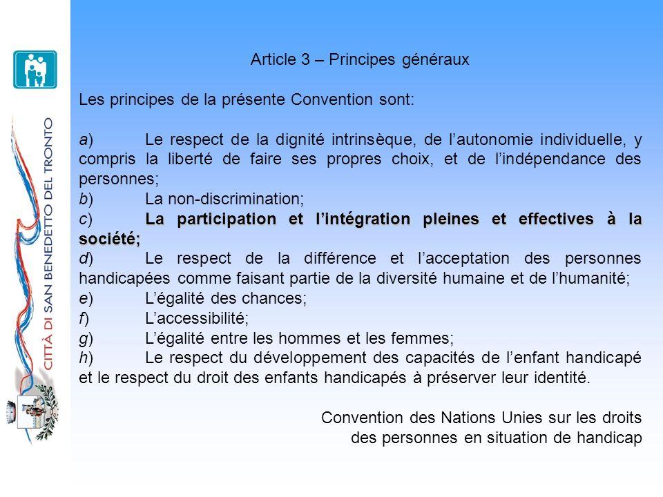 Article 3 – Principes généraux Les principes de la présente Convention sont: a)Le respect de la dignité intrinsèque, de lautonomie individuelle, y com