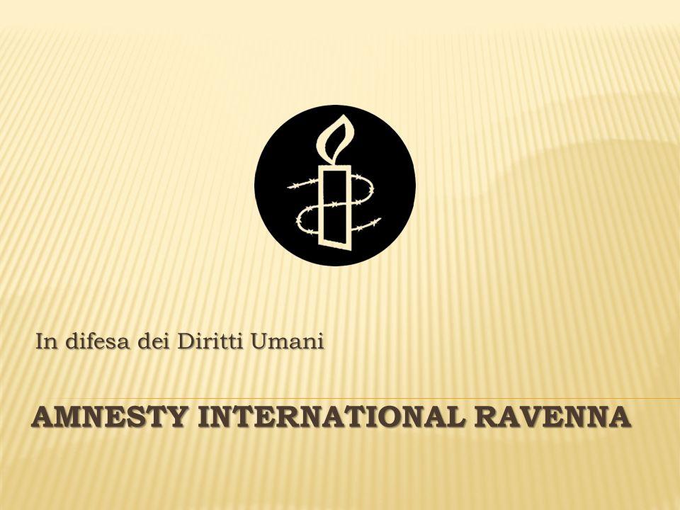 AMNESTY INTERNATIONAL RAVENNA In difesa dei Diritti Umani