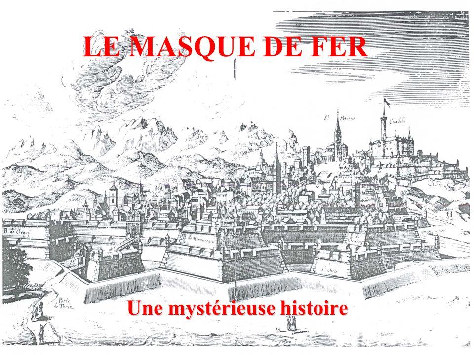 LE MASQUE DE FER Une mystérieuse histoire